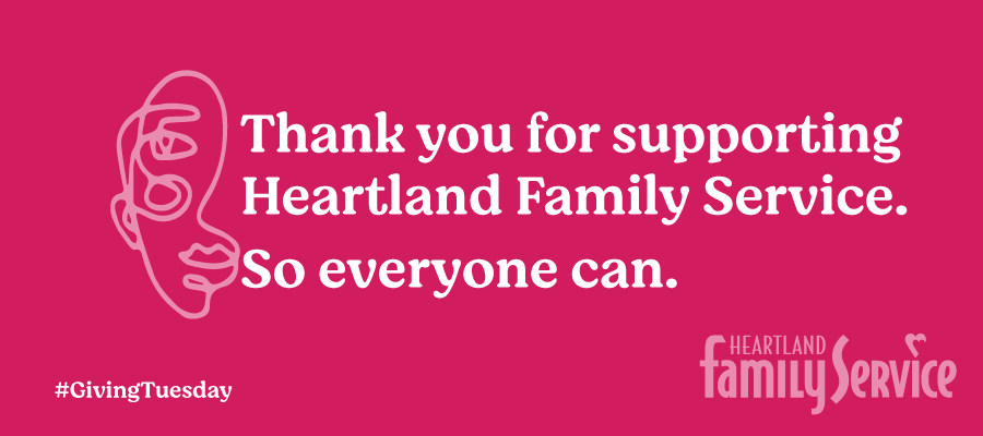 Thank you for supporting Heartland Family Service. So Everyone Can.